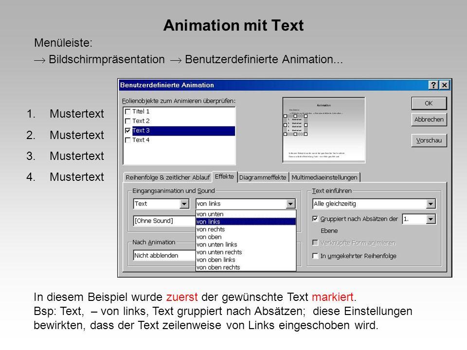 Animation mit Text Menüleiste: Bildschirmpräsentation Benutzerdefinierte Animation... 1.Mustertext 2.Mustertext 3.Mustertext 4.Mustertext In diesem Be