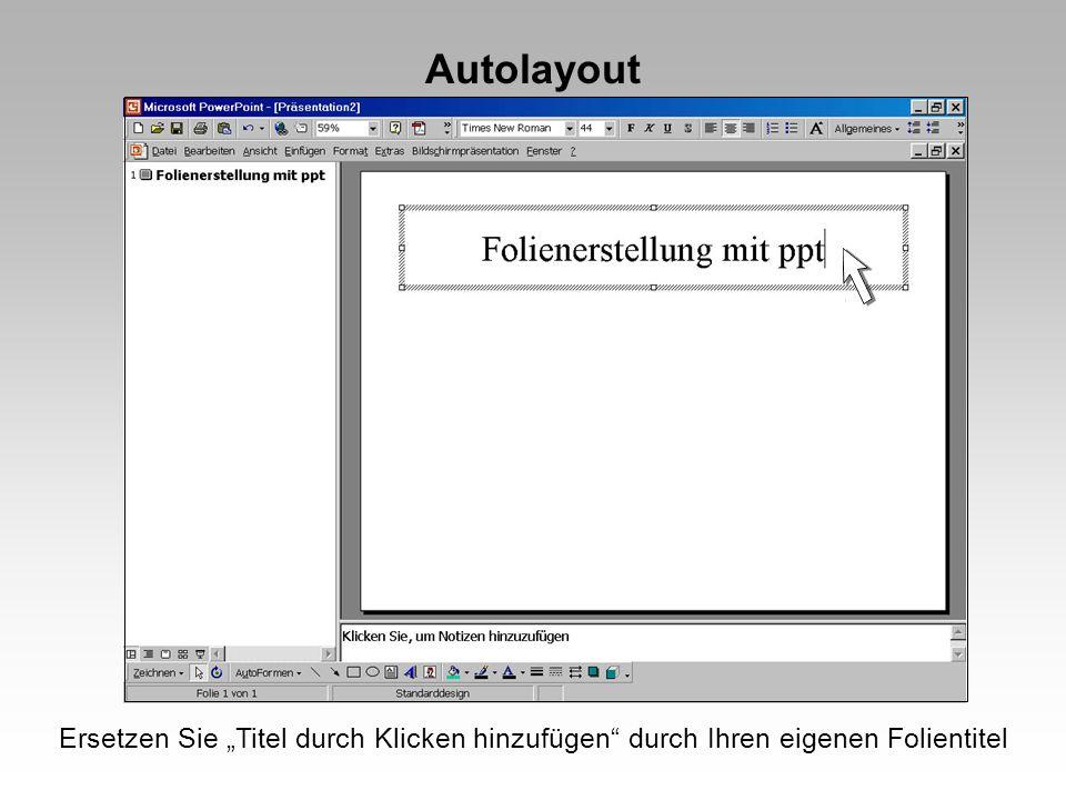 Weitere Beispiele für Hintergrundfarben für die Erstellung von Dias alternativ: Verlauf: schwarz - dunkelgrün Farben für Text: Überschrift: gelb, orange, helles rot Fliesstext: weiss