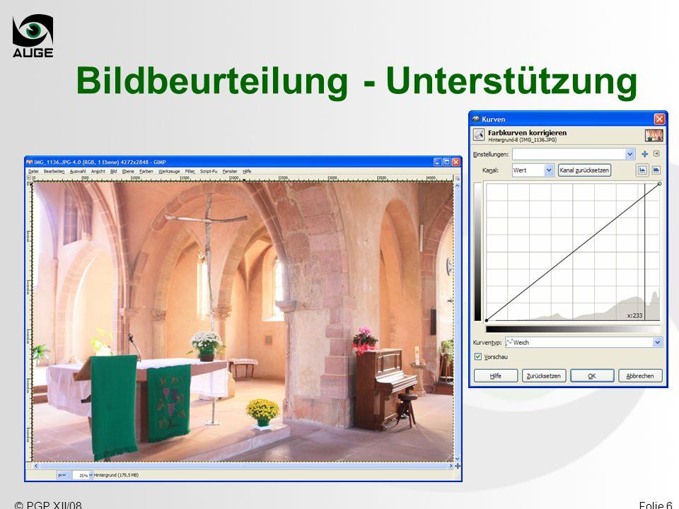 © PGP XII/08Folie 6 Bildbeurteilung - Unterstützung Farben – Kurven (IMG_1136)
