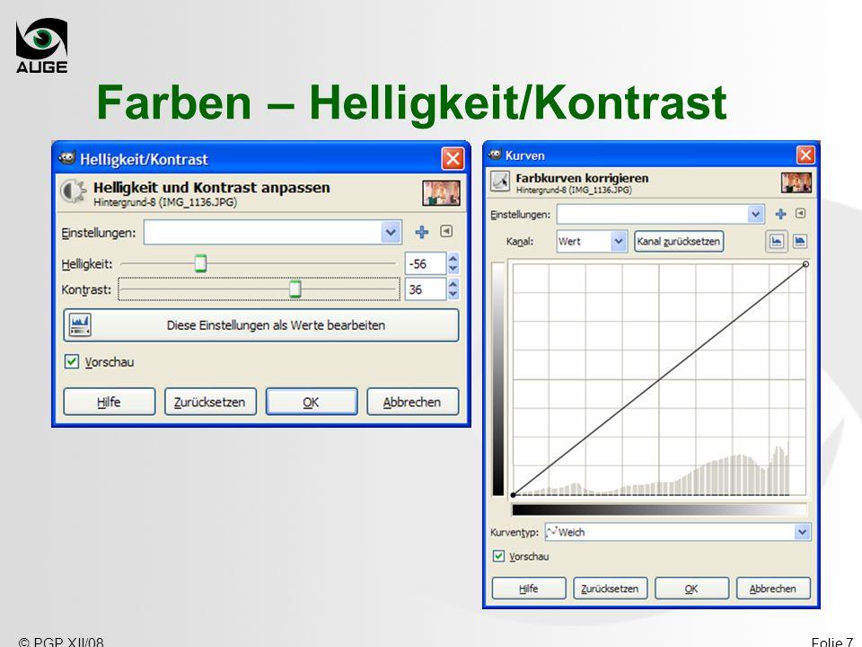 © PGP XII/08Folie 7 Farben – Helligkeit/Kontrast