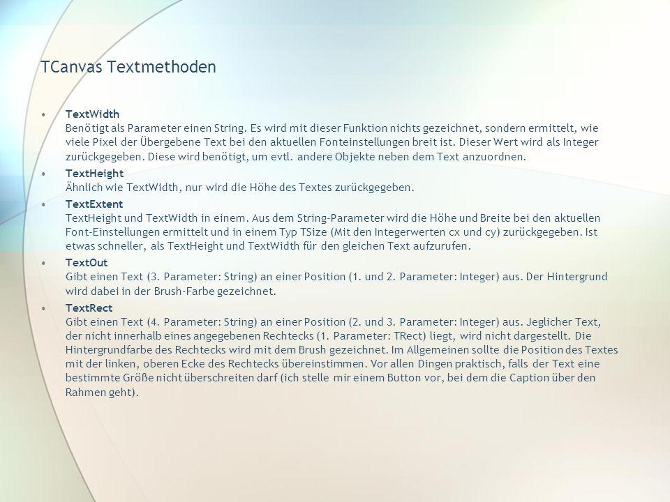 TCanvas Textmethoden TextWidth Benötigt als Parameter einen String.
