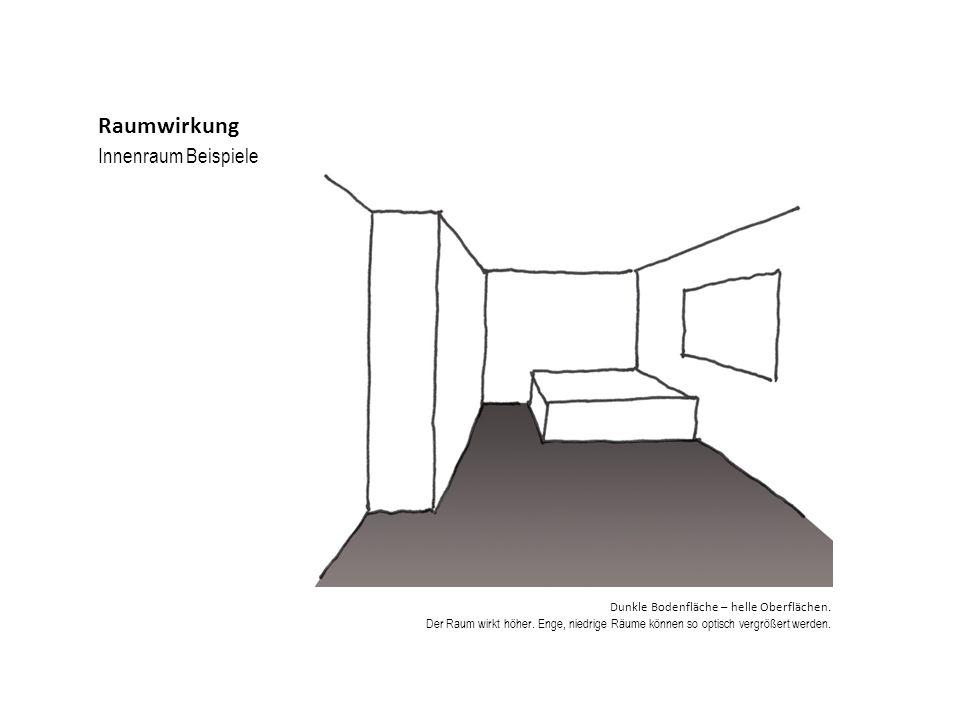 Innenraum Beispiele Raumwirkung Dunkle Bodenfläche – helle Oberflächen. Der Raum wirkt höher. Enge, niedrige Räume können so optisch vergrößert werden