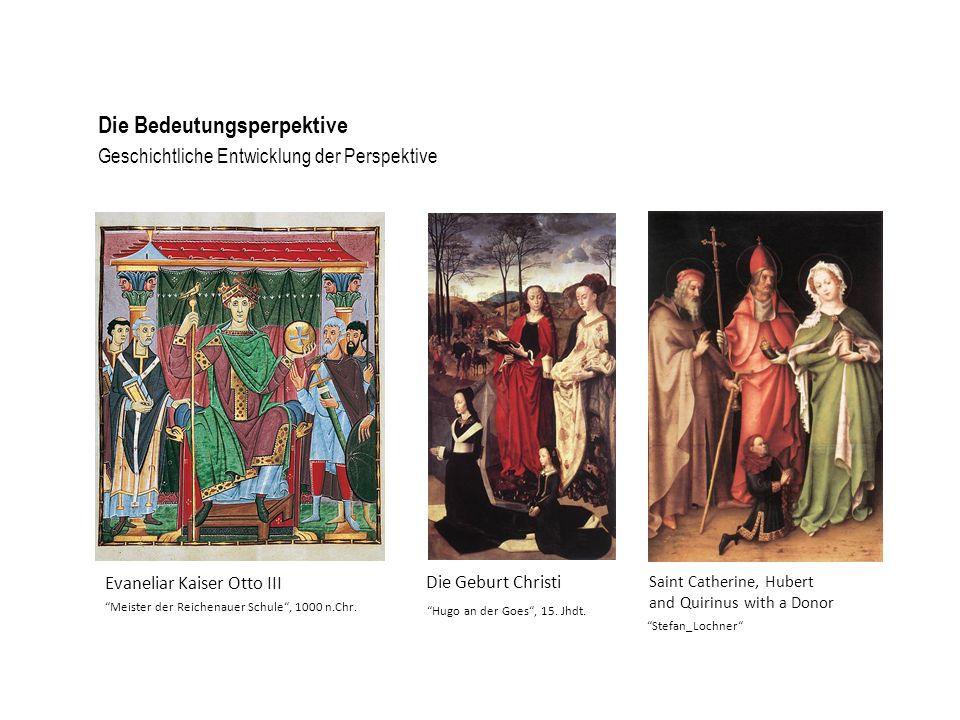 Geschichtliche Entwicklung der Perspektive Die Bedeutungsperpektive Evaneliar Kaiser Otto IIIDie Geburt Christi Saint Catherine, Hubert and Quirinus w