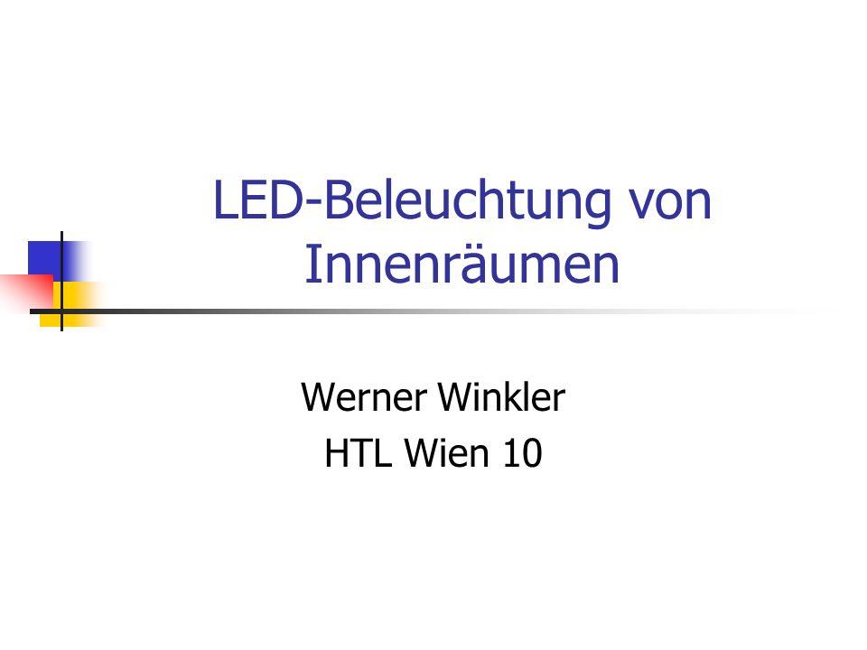 LED-Beleuchtung von Innenräumen Werner Winkler HTL Wien 10