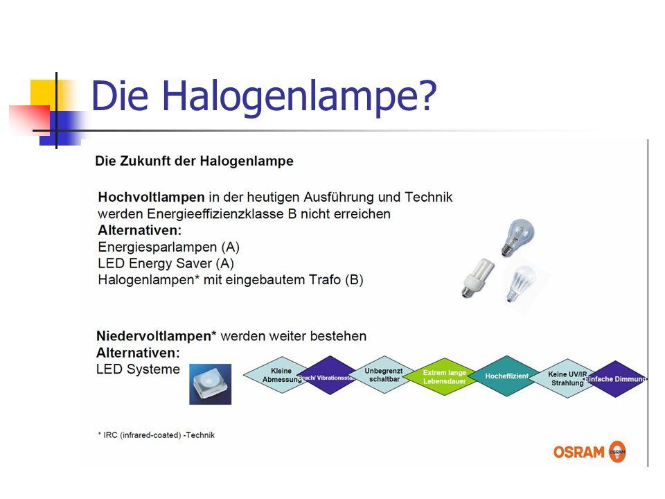 Die Halogenlampe?