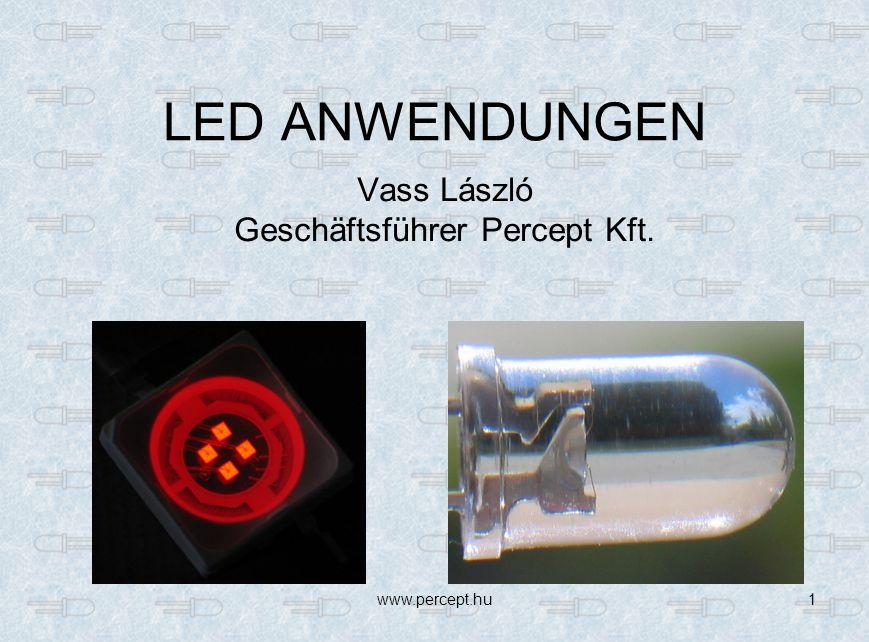www.percept.hu1 LED ANWENDUNGEN Vass László Geschäftsführer Percept Kft.