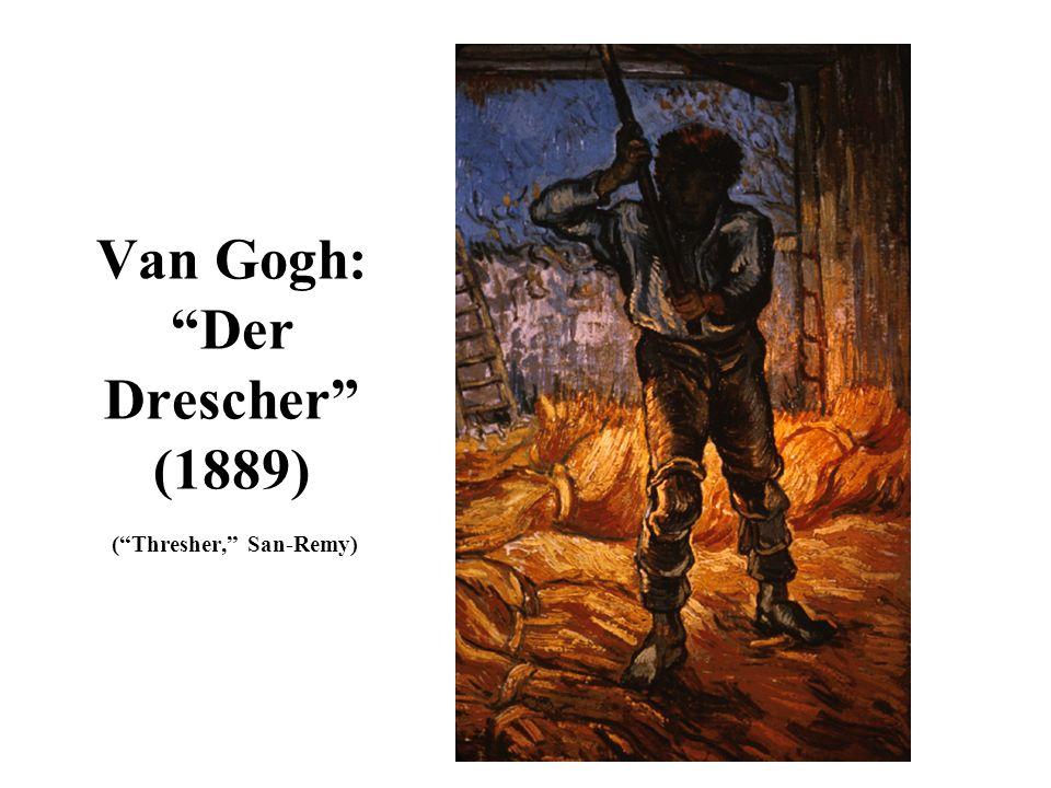 Beweglichkeit grelle Farben Lebendigkeit des Raumes Gesicht unwichtig-- nur Handlung Van Gogh: Der Drescher (1889) (Thresher, San-Remy)