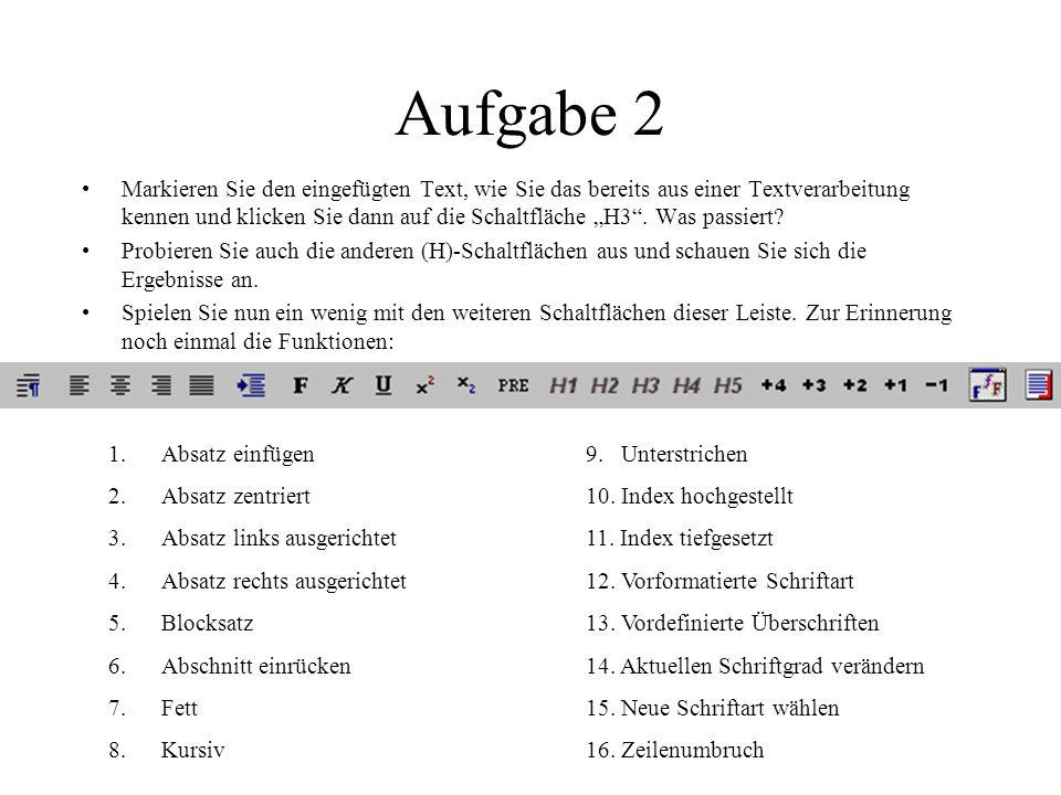 Aufgabe 1 Geben Sie zwischen den beiden Body-Tags den folgenden Text ein: Ich erstelle meine erste Seite mit dem neuen Editor Speichern Sie nun die Se