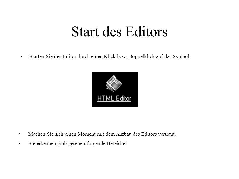 Start des Editors Starten Sie den Editor durch einen Klick bzw.