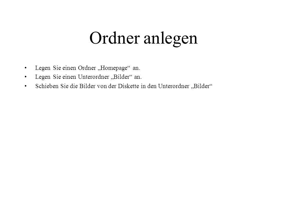 Ordner anlegen Legen Sie einen Ordner Homepage an.