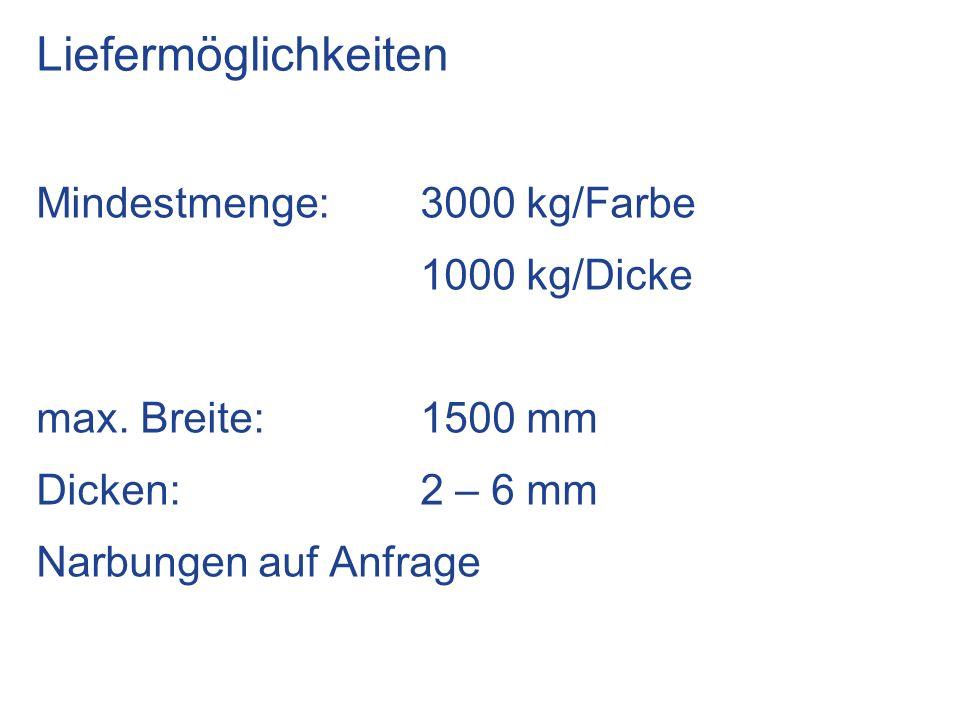 Liefermöglichkeiten Mindestmenge:3000 kg/Farbe 1000 kg/Dicke max.