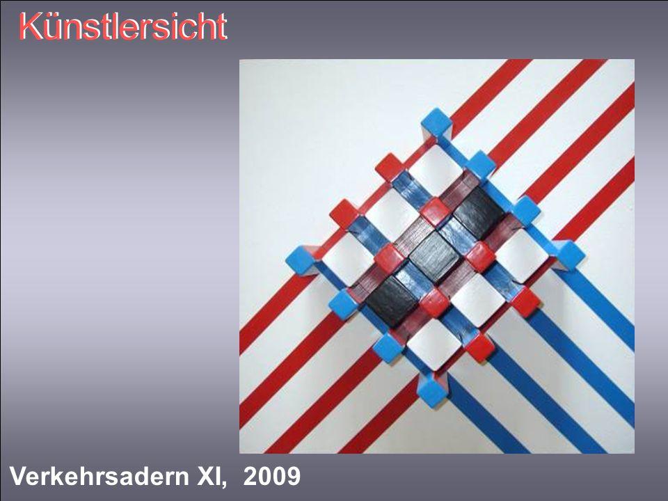 Verkehrsadern XI, 2009 Künstlersicht