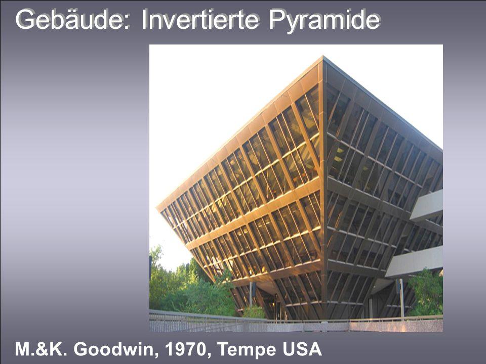 Gebäude: Invertierte Pyramide M.&K. Goodwin, 1970, Tempe USA