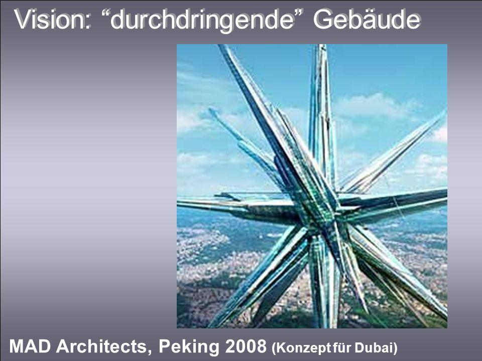Vision: durchdringende Gebäude MAD Architects, Peking 2008 (Konzept für Dubai)