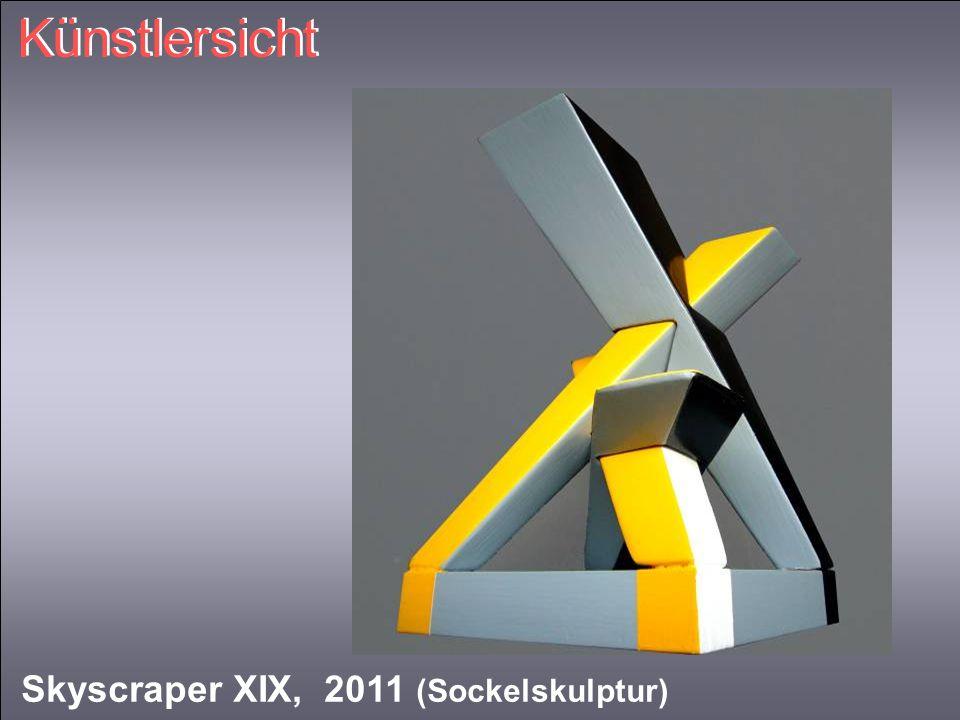 Künstlersicht Skyscraper XIX, 2011 (Sockelskulptur)