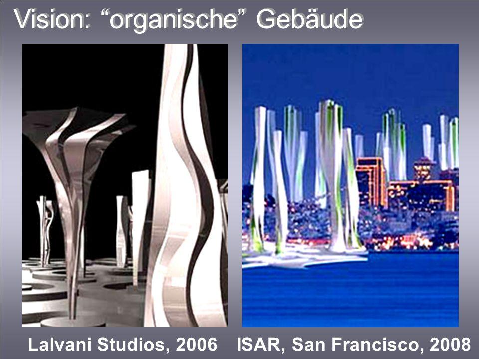 Vision: organische Gebäude Lalvani Studios, 2006ISAR, San Francisco, 2008