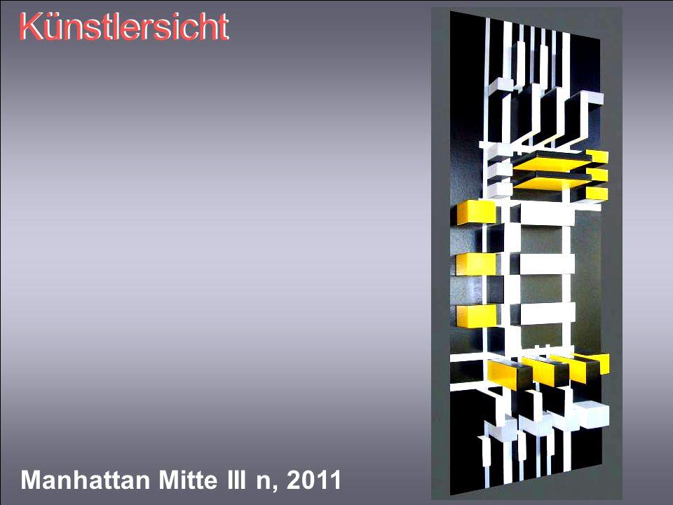 Künstlersicht Manhattan Mitte III n, 2011