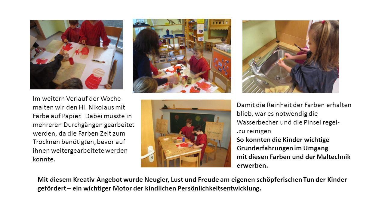 Im weitern Verlauf der Woche malten wir den Hl. Nikolaus mit Farbe auf Papier. Dabei musste in mehreren Durchgängen gearbeitet werden, da die Farben Z