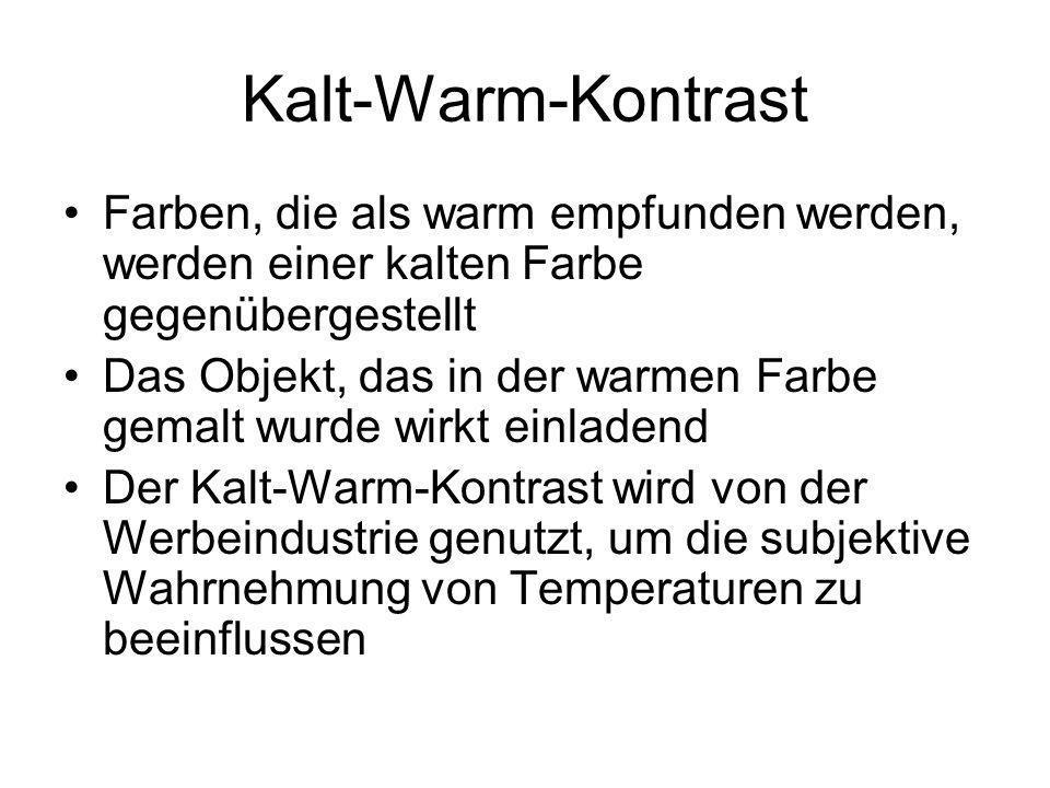 Kalt-Warm-Kontrast Farben, die als warm empfunden werden, werden einer kalten Farbe gegenübergestellt Das Objekt, das in der warmen Farbe gemalt wurde