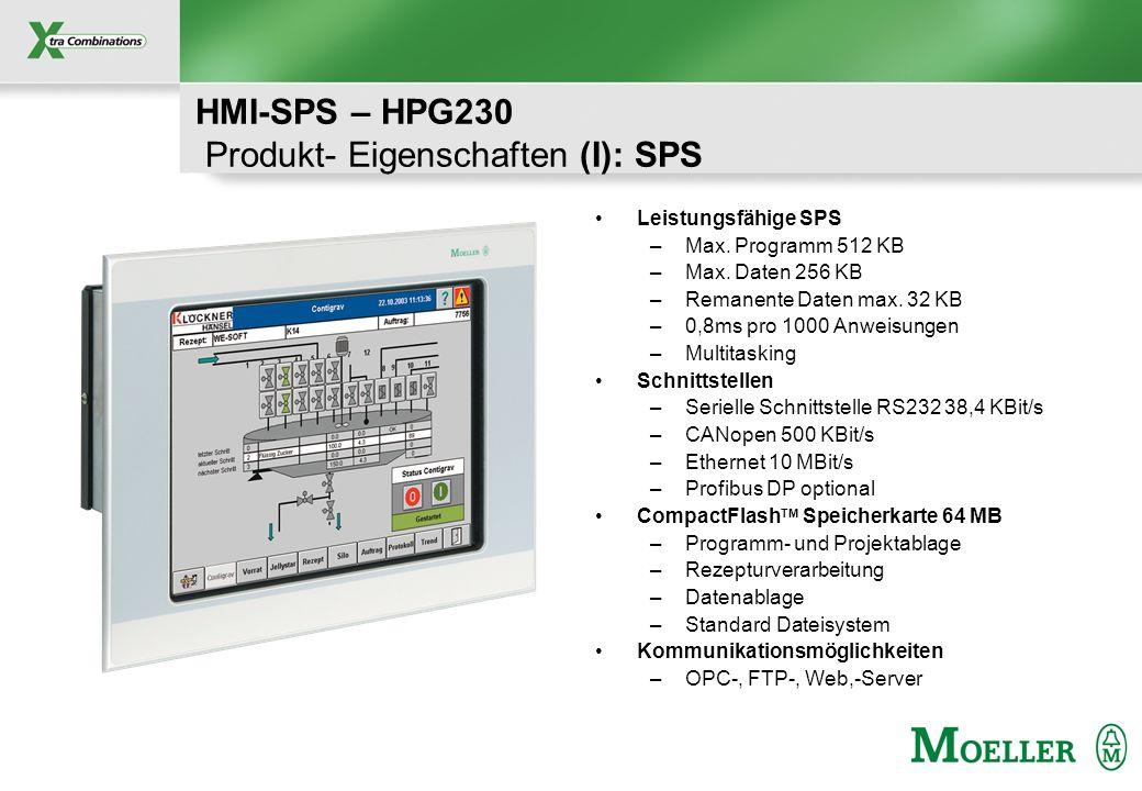 Schutzvermerk nach DIN 34 beachten HMI-SPS – HPG230 Produkt- Eigenschaften (I): SPS Leistungsfähige SPS –Max. Programm 512 KB –Max. Daten 256 KB –Rema