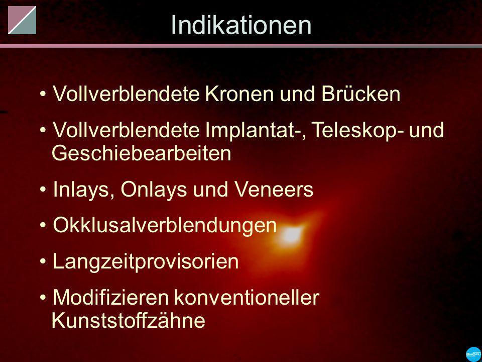 Indikationen Vollverblendete Kronen und Brücken Vollverblendete Implantat-, Teleskop- und Geschiebearbeiten Inlays, Onlays und Veneers Okklusalverblen