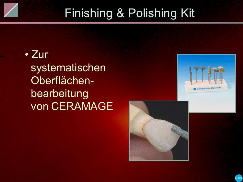 Zur systematischen Oberflächen- bearbeitung von CERAMAGE Finishing & Polishing Kit