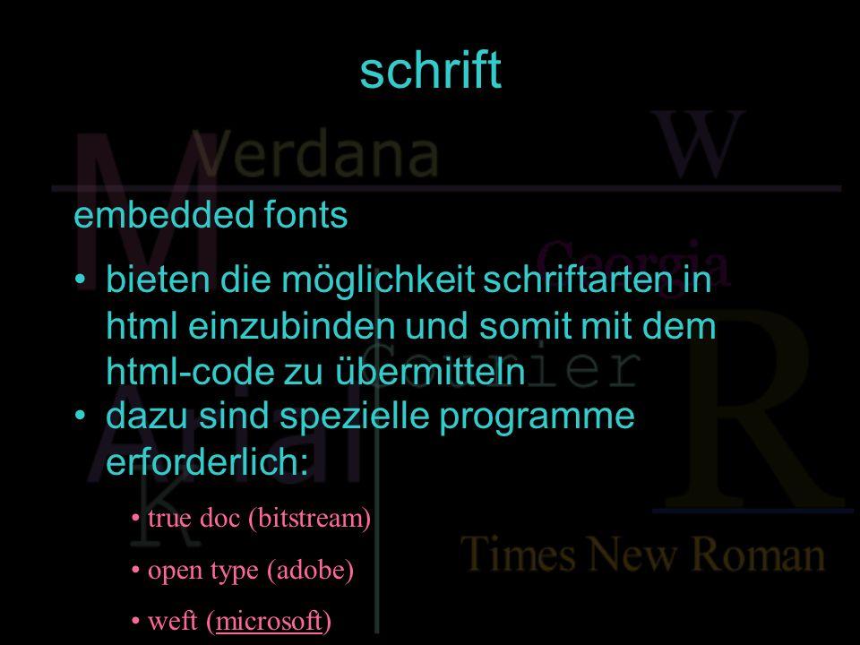 schrift embedded fonts bieten die möglichkeit schriftarten in html einzubinden und somit mit dem html-code zu übermitteln dazu sind spezielle programm
