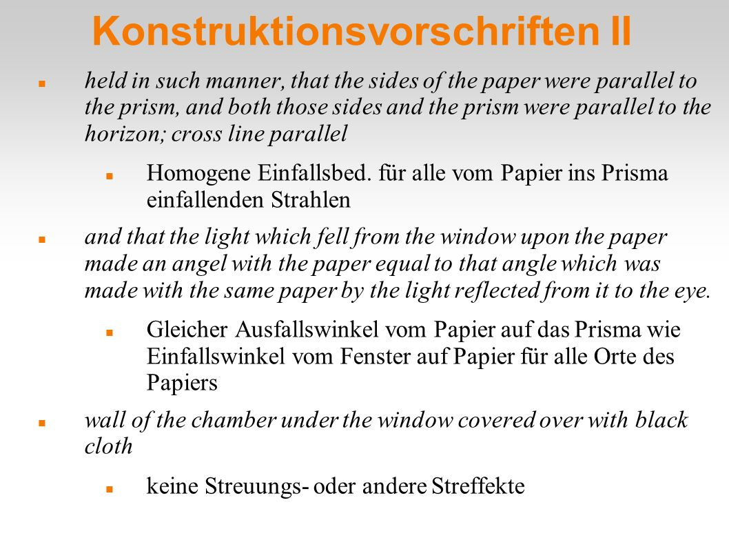 Konstruktionsvorschriften II held in such manner, that the sides of the paper were parallel to the prism, and both those sides and the prism were para