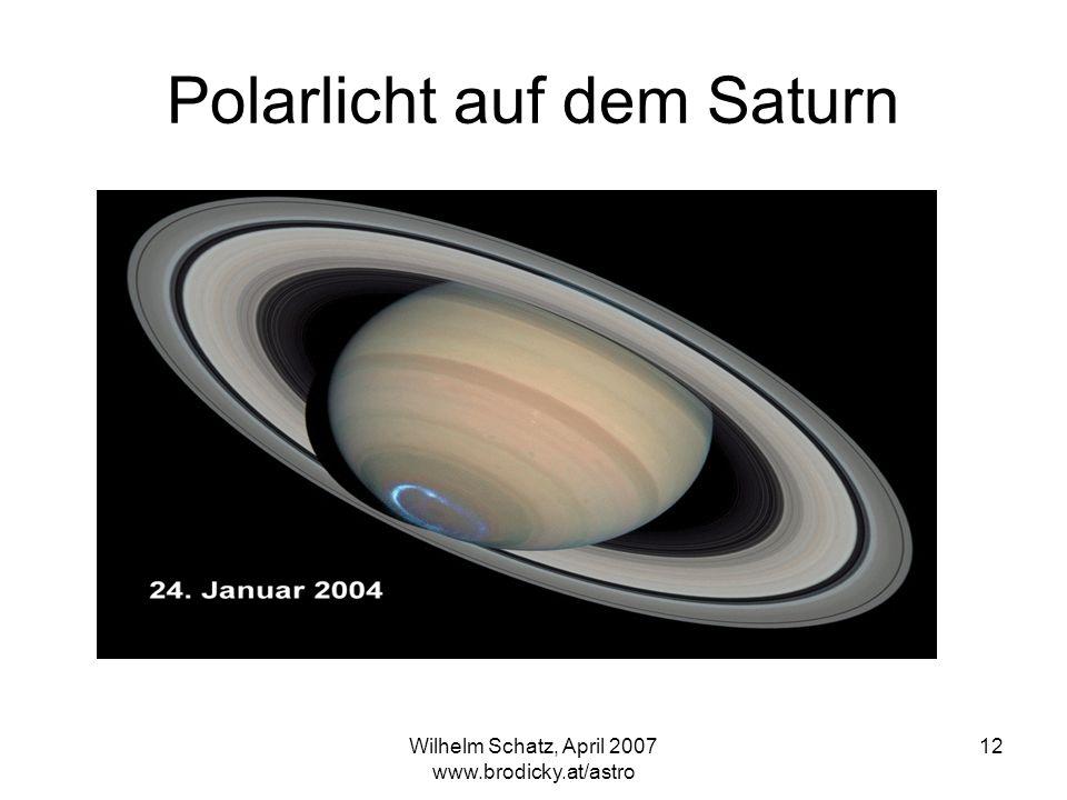 Wilhelm Schatz, April 2007 www.brodicky.at/astro 12 Polarlicht auf dem Saturn