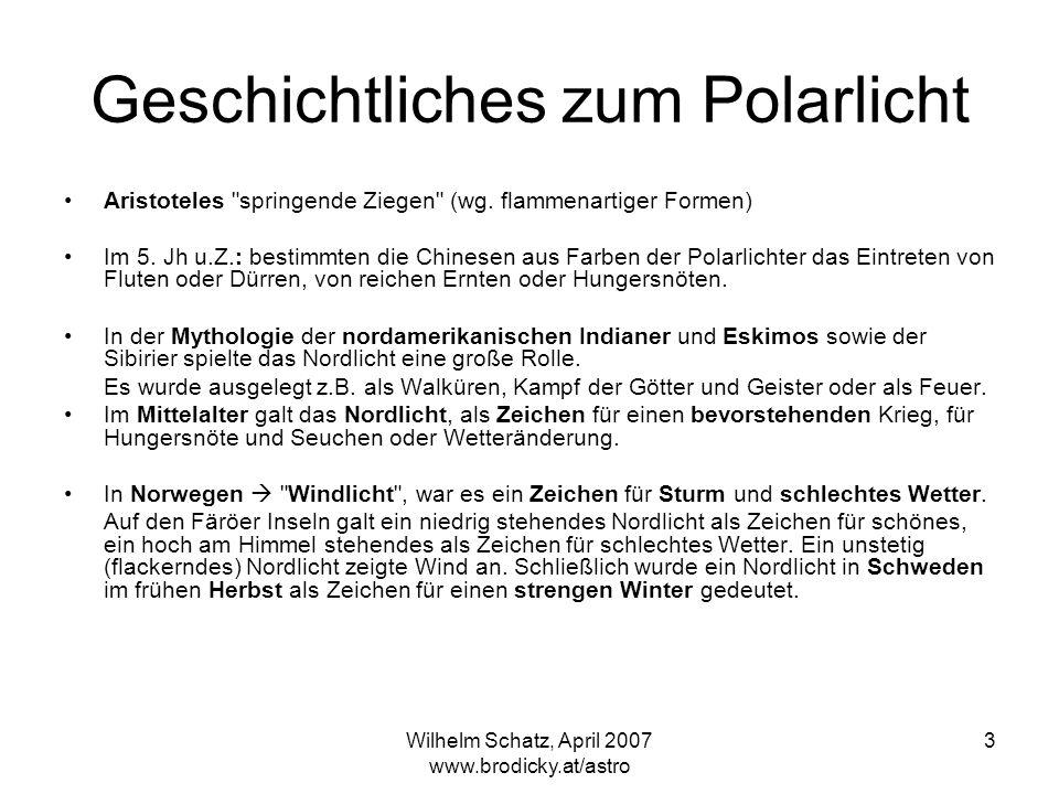 Wilhelm Schatz, April 2007 www.brodicky.at/astro 3 Geschichtliches zum Polarlicht Aristoteles