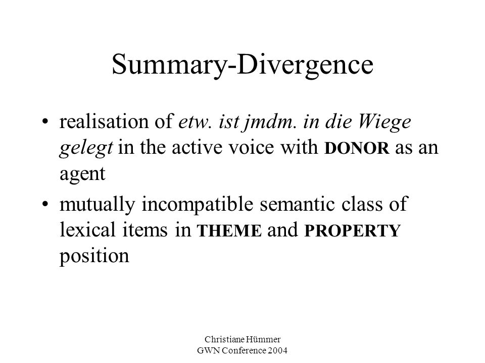 Christiane Hümmer GWN Conference 2004 Summary-Divergence realisation of etw.