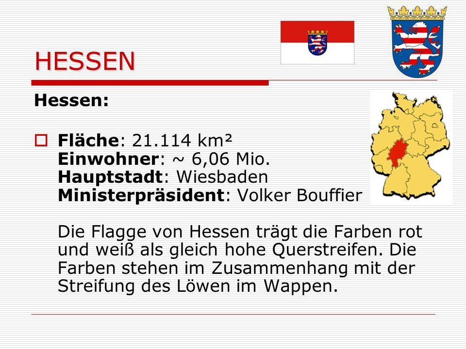 HESSEN Hessen: Fläche: 21.114 km² Einwohner: ~ 6,06 Mio.