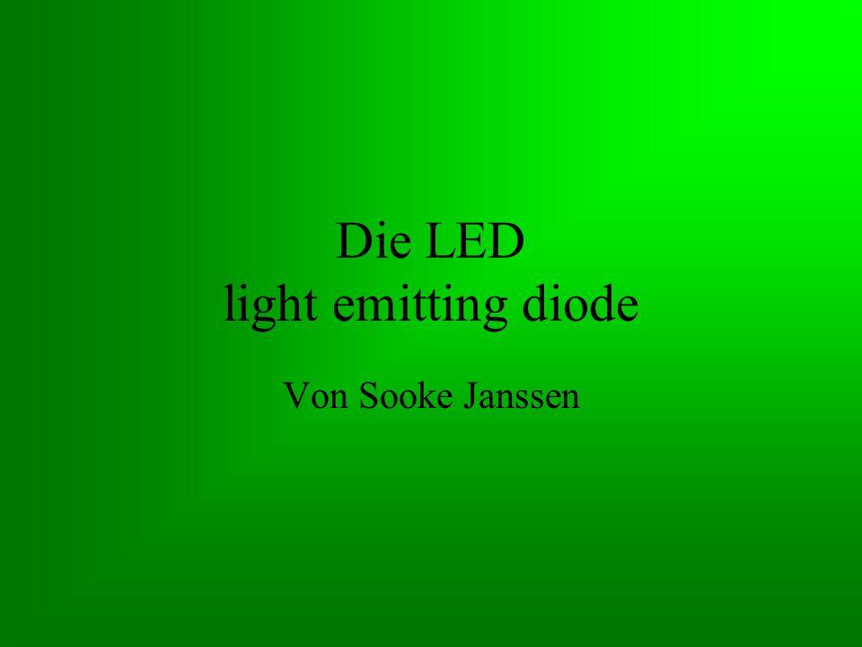 eine LED besteht aus dotierten Halbleitern –d.h.: Einbauen von Störstellen in das Kristallgitter 1.) n-Leiter frei bewegliche Elektronen (-) 2.) p-Leiter frei bewegliche Löcher (+)