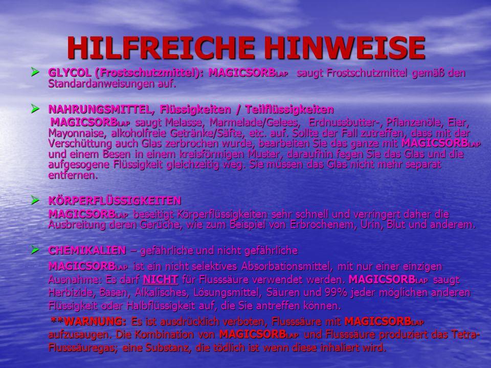 HILFREICHE HINWEISE GLYCOL (Frostschutzmittel): MAGICSORB LAP saugt Frostschutzmittel gemäß den Standardanweisungen auf. GLYCOL (Frostschutzmittel): M