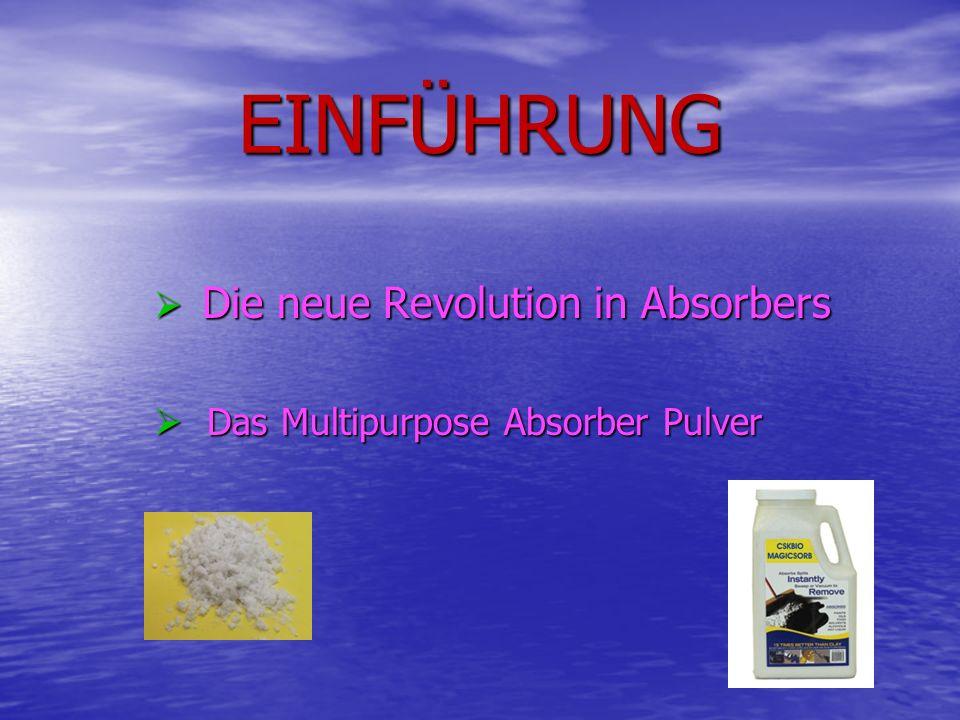 EINFÜHRUNG Die neue Revolution in Absorbers D Das Multipurpose Absorber Pulver