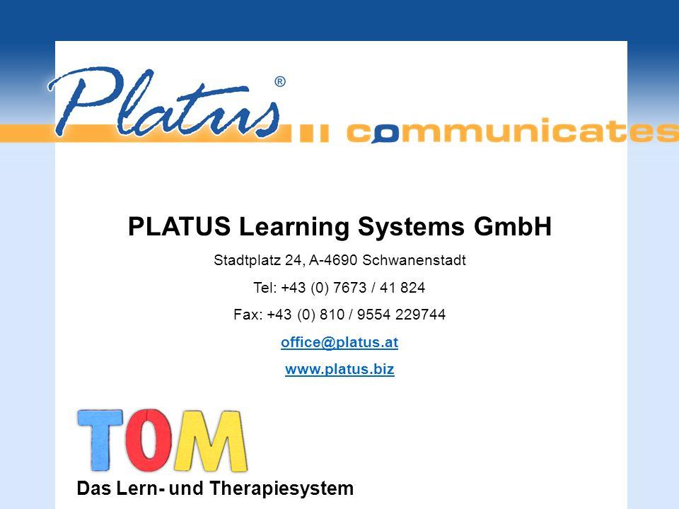 PLATUS Learning Systems GmbH Stadtplatz 24, A-4690 Schwanenstadt Tel: +43 (0) 7673 / 41 824 Fax: +43 (0) 810 / 9554 229744 office@platus.at www.platus