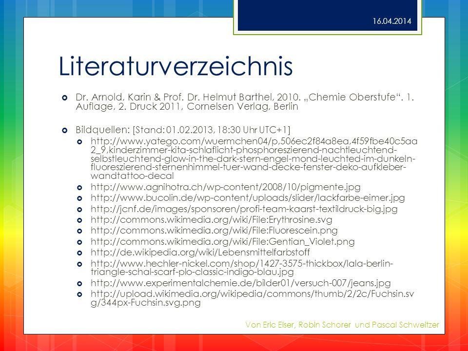 Literaturverzeichnis Dr. Arnold, Karin & Prof. Dr. Helmut Barthel, 2010. Chemie Oberstufe. 1. Auflage, 2. Druck 2011, Cornelsen Verlag, Berlin Bildque