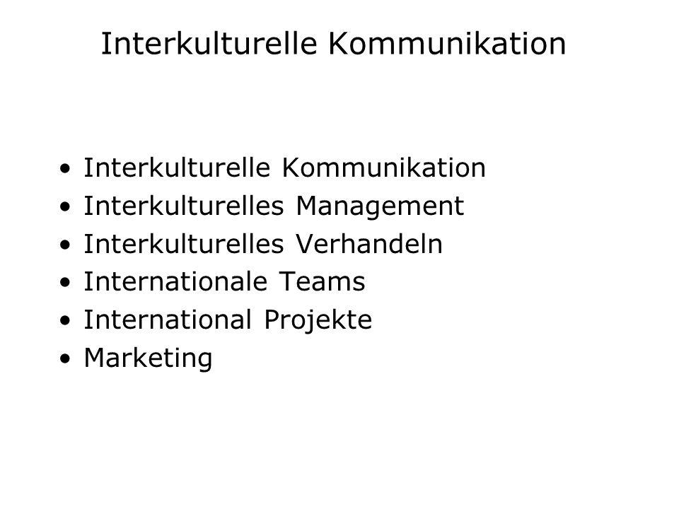 Interkulturelle Kommunikation Interkulturelles Management Interkulturelles Verhandeln Internationale Teams International Projekte Marketing