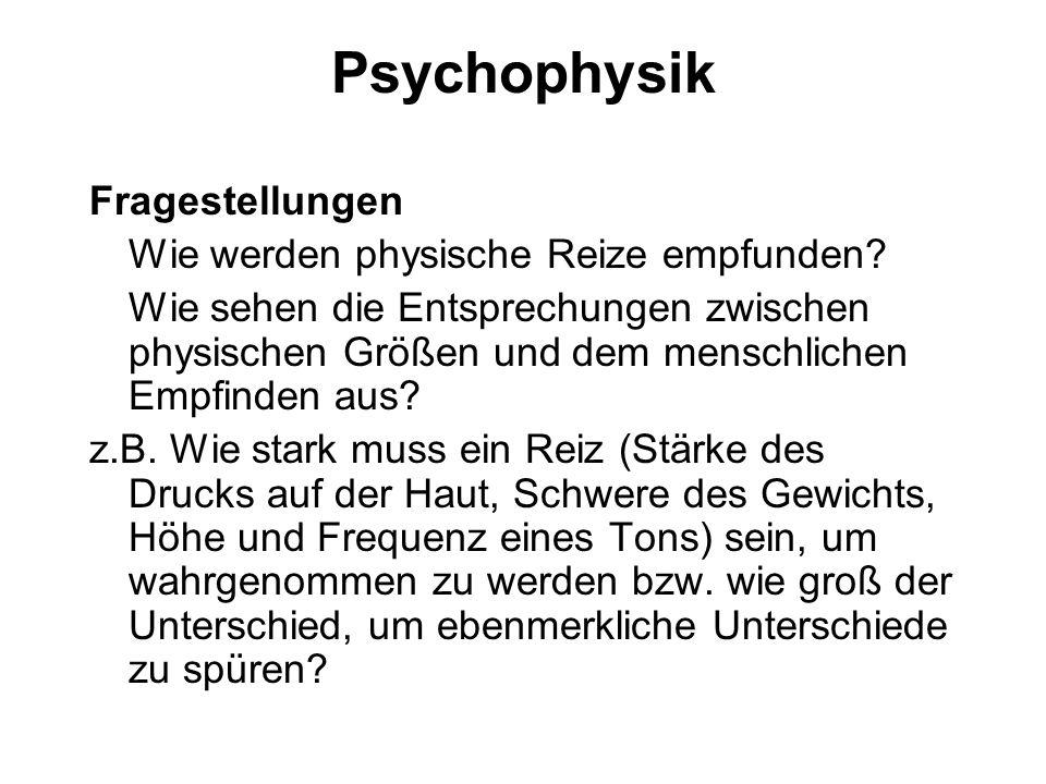 Psychophysik Gustav Theodor Fechner 1860 Elemente der Psychophysik Exakte Lehre von der Beziehung zwischen Leib und Seele Wilhelm Wundt 1874 Grundzüge