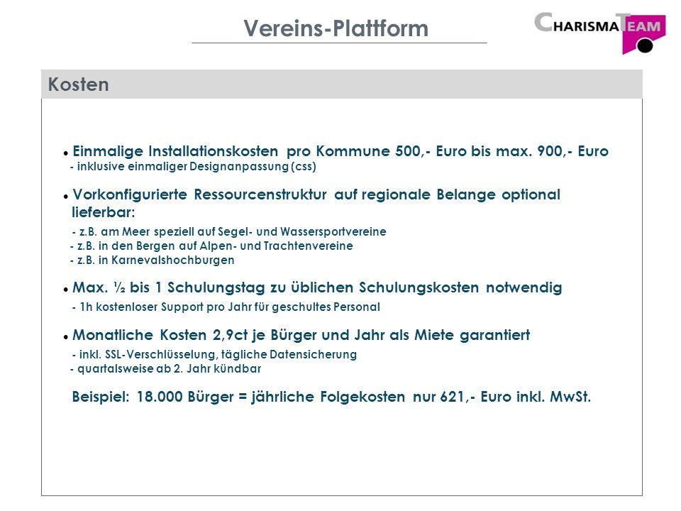 Vereins-Plattform Kosten Einmalige Installationskosten pro Kommune 500,- Euro bis max. 900,- Euro - inklusive einmaliger Designanpassung (css) Vorkonf