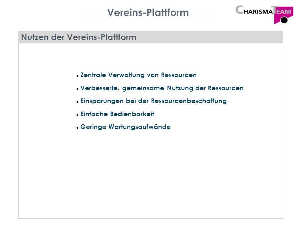 Vereins-Plattform Zentrale Verwaltung von Ressourcen Verbesserte, gemeinsame Nutzung der Ressourcen Einsparungen bei der Ressourcenbeschaffung Einfach