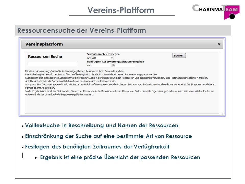 Vereins-Plattform Ressourcensuche der Vereins-Plattform Volltextsuche in Beschreibung und Namen der Ressourcen Einschränkung der Suche auf eine bestim