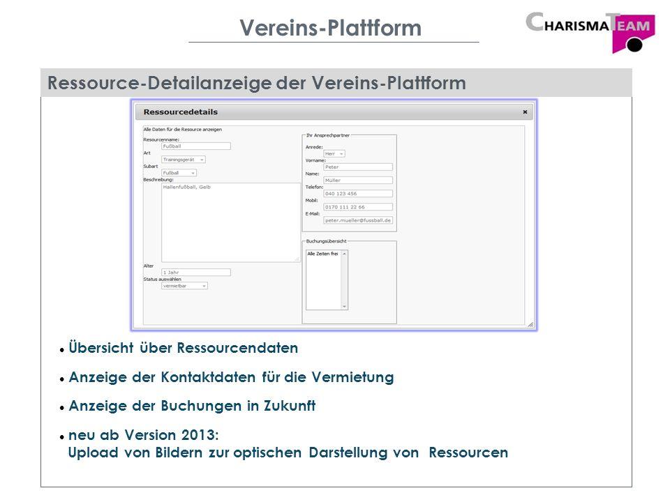 Vereins-Plattform Ressource-Detailanzeige der Vereins-Plattform Übersicht über Ressourcendaten Anzeige der Kontaktdaten für die Vermietung Anzeige der