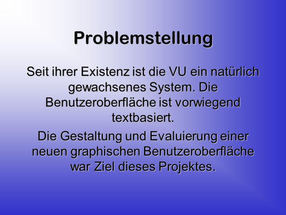 Problemstellung Seit ihrer Existenz ist die VU ein natürlich gewachsenes System.
