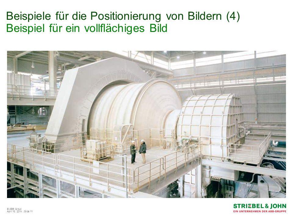 © ABB Group April 16, 2014 | Slide 11 Beispiele für die Positionierung von Bildern (4) Beispiel für ein vollflächiges Bild