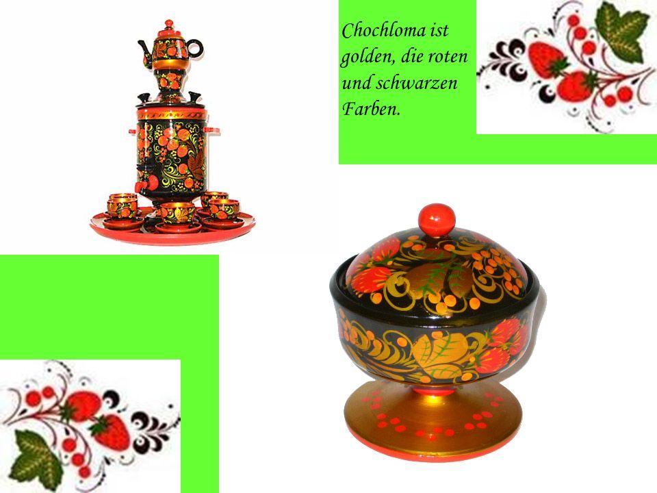 Chochloma ist golden, die roten und schwarzen Farben.