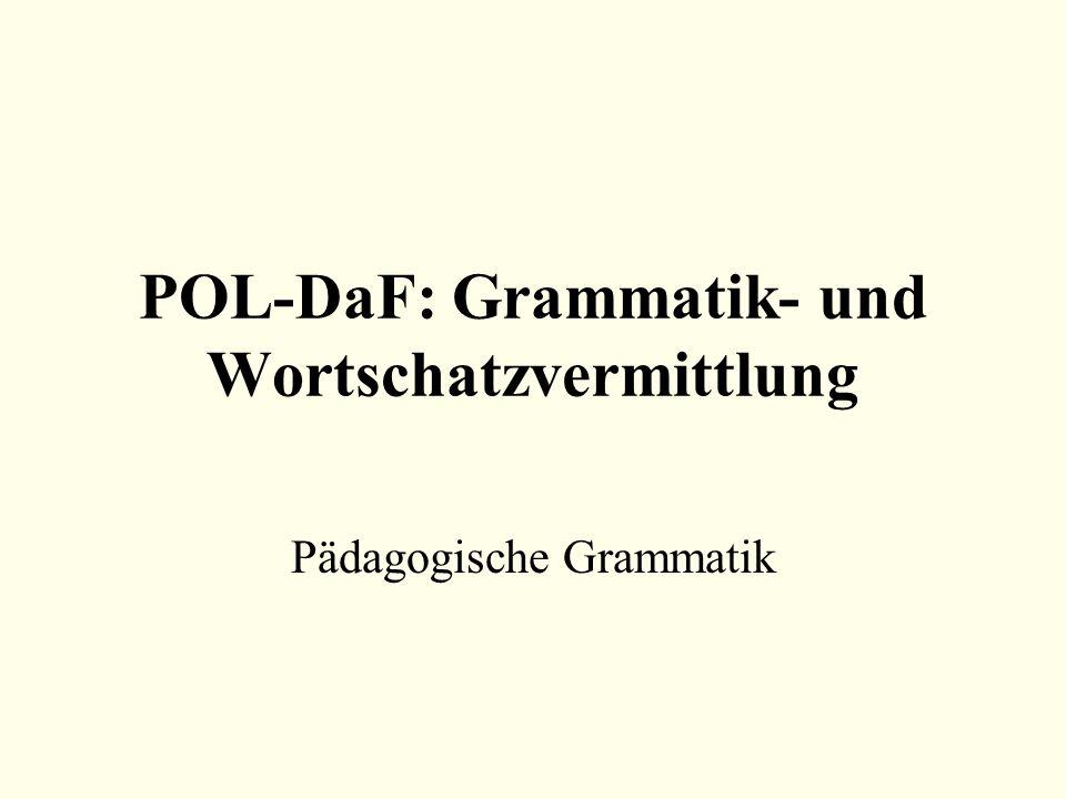 POL-DaF: Grammatik- und Wortschatzvermittlung Pädagogische Grammatik