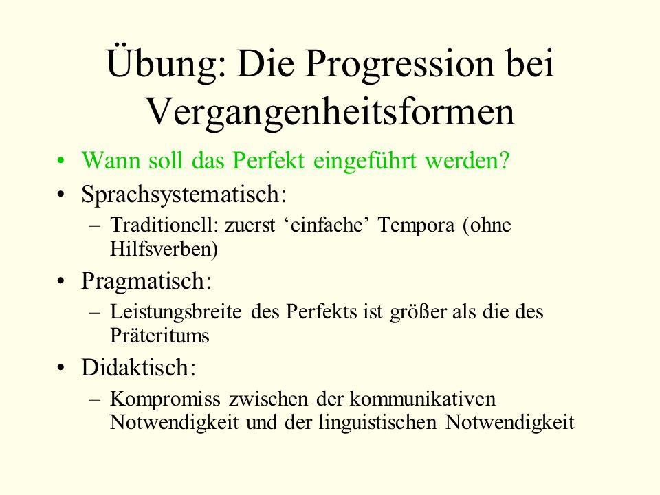 Übung: Die Progression bei Vergangenheitsformen Wann soll das Perfekt eingeführt werden.