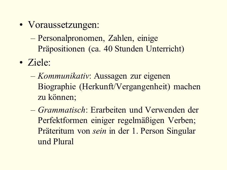Voraussetzungen: –Personalpronomen, Zahlen, einige Präpositionen (ca.