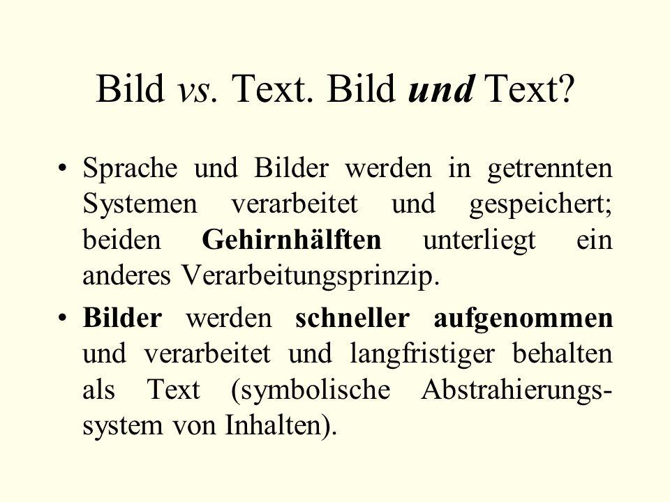 Bild vs.Text. Bild und Text.
